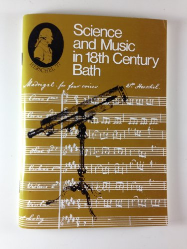 9780900843839: Science and music in eighteenth century Bath: [catalogue of] an exhibition in the Holburne of Menstrie Museum, Bath, 22 September 1977-29 December 1977