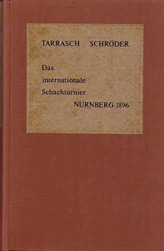Das Internationale Schachturnier Des Schachclubs Nurnberg Im: Tarrasch, Dr. S.
