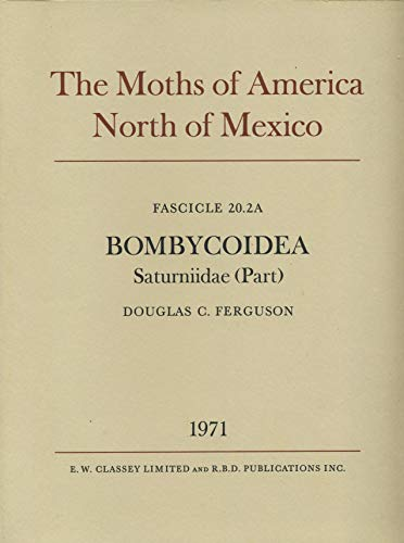9780900848506: The Moths of America North of Mexico. Fascicle 20.2A. Bombycoidea. Saturniidae