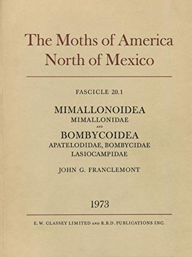 The Moths of America North of Mexico Including Greenland Fascicles 20:1 (Mimallonoidea, ...
