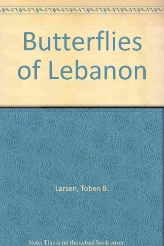 BUTTERFILES OF LEBANON: Torben B. Larsen; Illustrated by Peter Harrison Smith