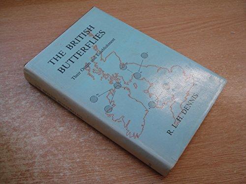 9780900848940: British Butterflies: Their Origin and Establishment
