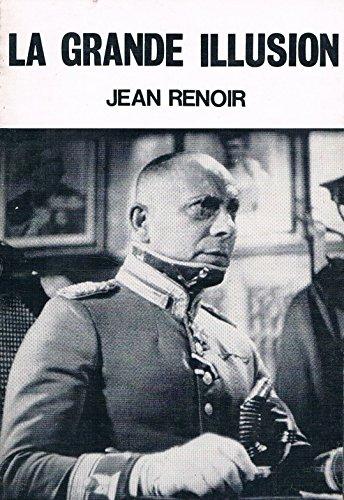 Grande Illusion (Classical Film Scripts S) (9780900855139) by Renoir, Jean