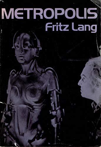 METROPOLIS: a film: LANG, Fritz; HARBOU,