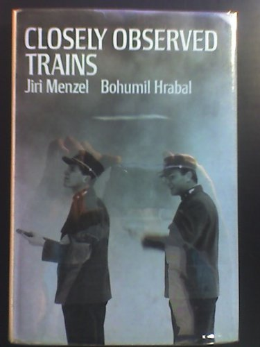 Closely observed trains: A film by Jiri Menzel and Bohumil Hrabal; (Modern film scripts): Bohumil ...