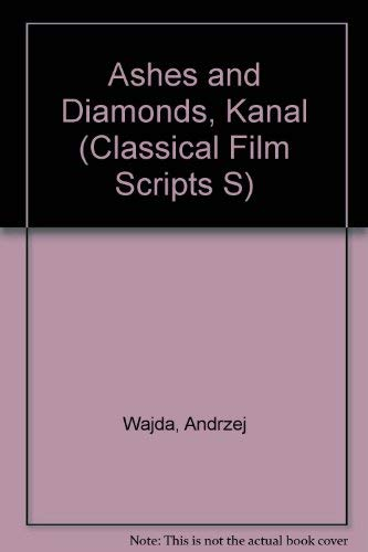 9780900855955: Ashes and Diamonds, Kanal (Classical Film Scripts S)