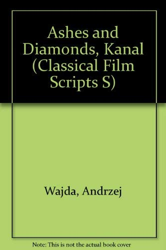 9780900855962: Ashes and Diamonds, Kanal (Classical Film Scripts S)