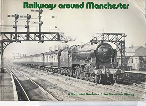 9780900857065: Railways Around Manchester: Pictorial Album