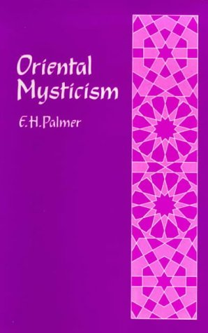 Oriental Mysticism : A Treatise on Sufiistic and Unitarian Theosophy of the Persians