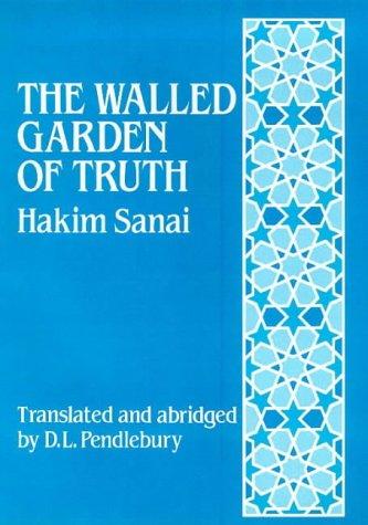 The Walled Garden of Truth: The Hadiqa: Abu Al-Majd Majdud
