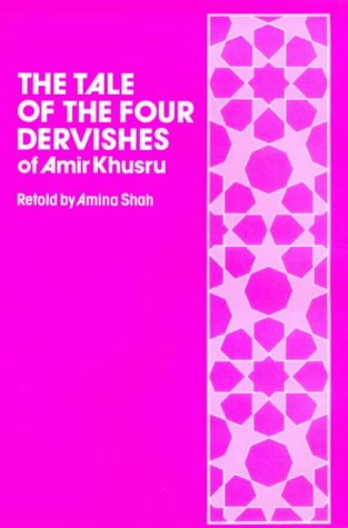 9780900860447: The Tale of the Four Dervishes (of Amir Khusru)