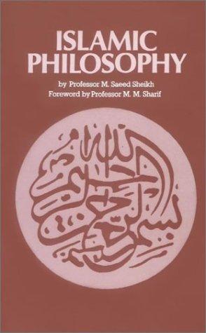 Islamic Philosophy: M. M. Sharif;