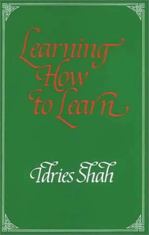 9780900860591: Learning How to Learn : Psychology and Spirituality in the Sufi Way