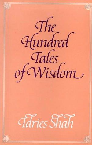 The Hundred Tales of Wisdon : Life,: Jalaludin Rumi; Shamsuddin