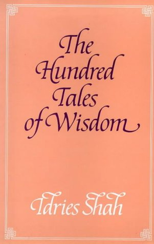 The Hundred Tales of Wisdom: Life, Teachings and Miracles of Jalaludin Rumi from Aflaki's ...