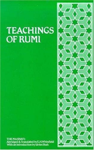 Teachings of Rumi: Masnavi I Ma'navi -: Jalaluddin Rumi