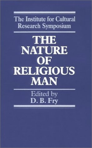 The Nature of Religious Man: Tradition and Experience.: Fry, Dennis