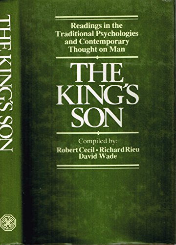 The King s Son. Readings in the Traditional Psychologies and Contemporary Thought on Man.: Robert ...