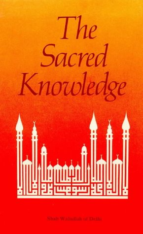 9780900860935: The Sacred Knowledge of the Higher Functions of the Mind: The Altaf al-Quds of Shah Waliullah
