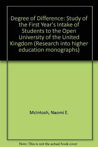 A Degree of Difference: A Study of the First Year's Intake of Students to the Open University ...
