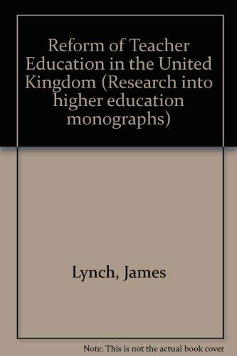 The Reform of Teacher Education in the United Kingdom: James Lynch