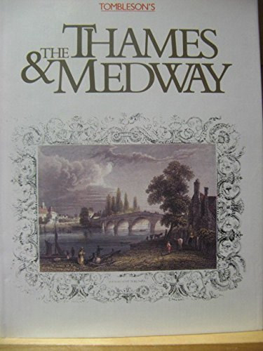 Thames and Medway: Picturesque Views Engraved on Steel by the First Artists. First published c. ...