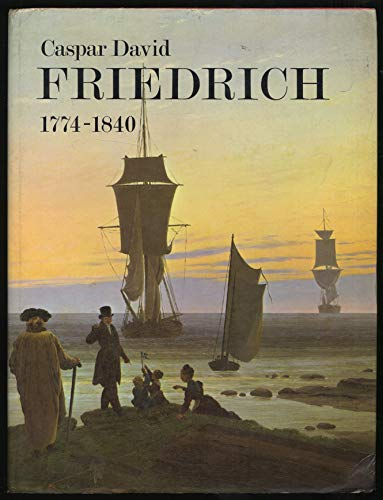 9780900874352: Caspar David Friedrich, 1774-1840: romantic landscape painting in Dresden: [catalogue of an exhibition held at the Tate Gallery, London, 6 September-16 October, 1972,