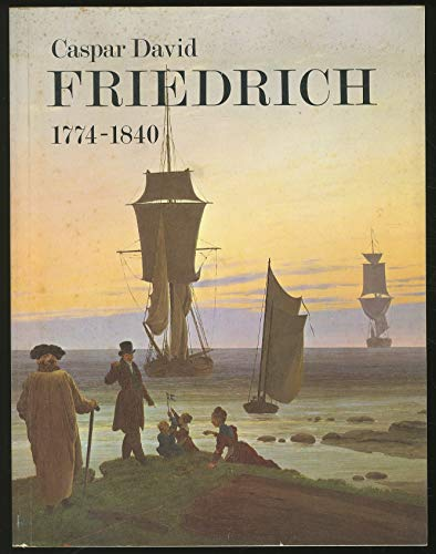 9780900874369: Caspar David Friedrich, 1774-1840: romantic landscape painting in Dresden: [catalogue of an exhibition held at the Tate Gallery, London, 6 September-16 October, 1972,