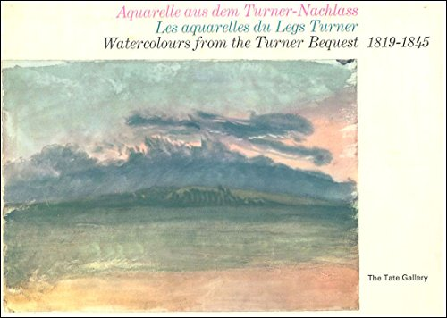 Watercolours from the Turner Bequest / Les aquarelles du Legs Turner / Aquarelle aus dem ...
