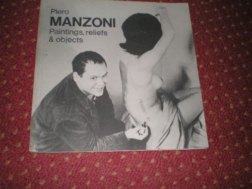 Manzoni, Piero: Paintings, Reliefs and Objects: Piero Manzoni