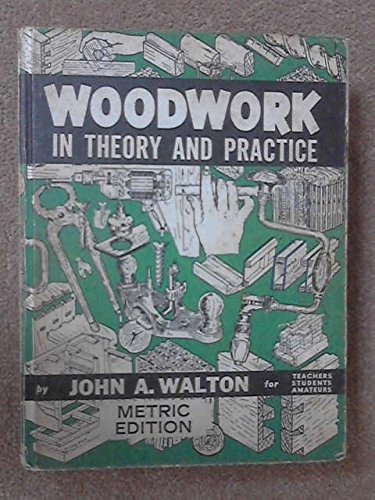 9780900882401: WOODWORK IN THEORY AND IN PRACTICE -JOHN A. WALTON 1979 PRINTING-HARDCOVER