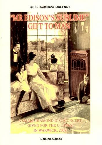 9780900883323: Mr Edison's Sublime Gift to Man: A Small Diamond Disc Concert for CLPGS