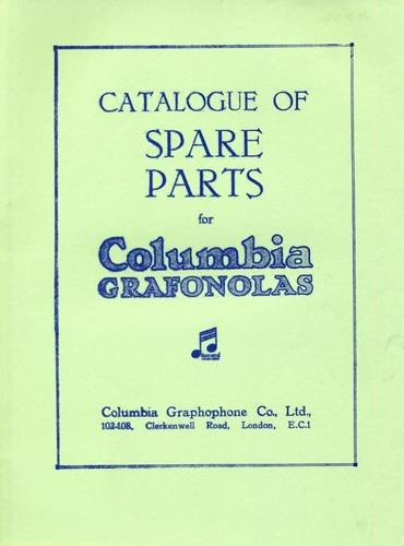 9780900883552: Columbia Grafonola Gramaphones: Catalogue of Spare Parts, 1923