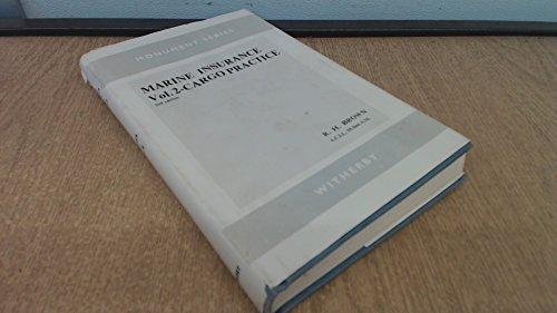 Marine Insurance Volume Two : Cargo Practice: Brown, Robert Henry