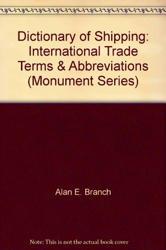 Dictionary of Shipping: International Trade Terms & Abbreviations (Monument Series)