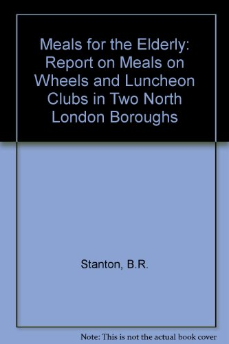 9780900889189: Meals for the Elderly: Report on Meals on Wheels and Luncheon Clubs in Two North London Boroughs