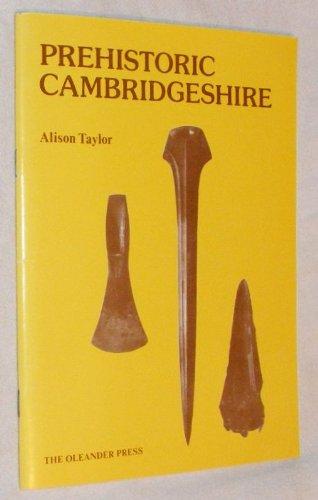 Prehistoric Cambridgeshire): Taylor, Alison