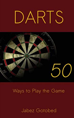 9780900891724: Darts: 50 Ways to Play the Game: How to Play Darts in Every Way Imaginable