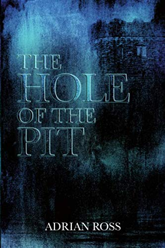The Hole of the Pit : And: Adrian Ross