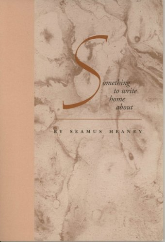 Something to Write Home About: A Meditation for Television: Heaney, Seamus