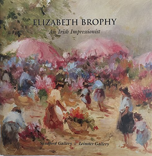 9780900903908: Elizabeth Brophy: An Irish Impressionist