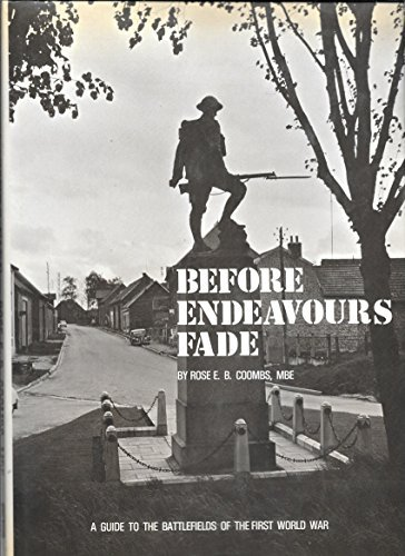 9780900913266: Before Endeavours Fade: Guide to the Battlefields of the First World War