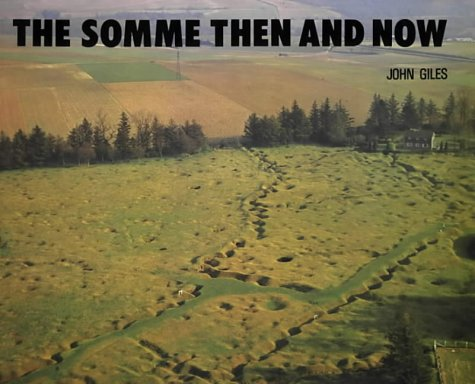 The Somme Then and Now: Giles, John