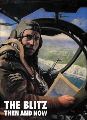 The Blitz: Then And Now; Volume 1 [September 3, 1939 To September 6, 1940 (SCARCE HARDBACK FIRST ...