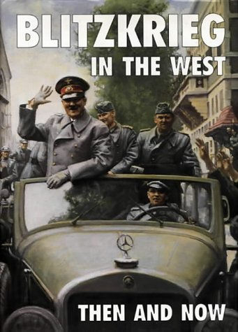9780900913686: Blitzkrieg in the West: Then and Now (After the Battle)