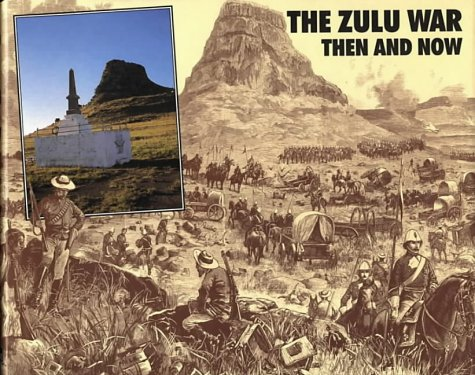 9780900913754: The Zulu War: Then and Now (After the Battle)