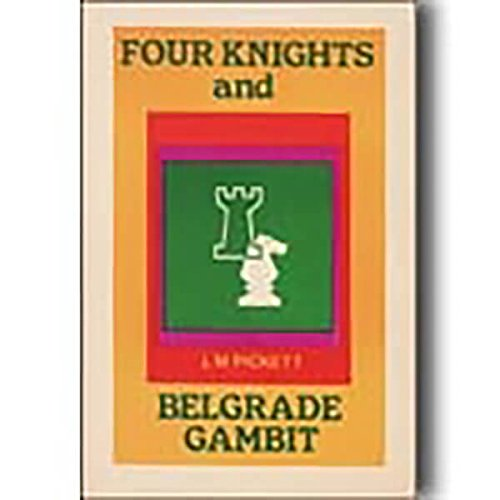 Four knights and Belgrade gambit: Leonard M Pickett