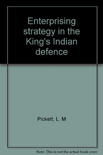 Enterprising strategy in the King's Indian defence: Leonard M Pickett