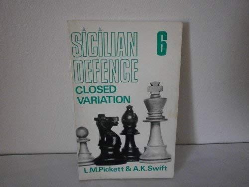 Sicilian Defence 6 Closed Variation: Pickett, L. M.; Swift, A. K