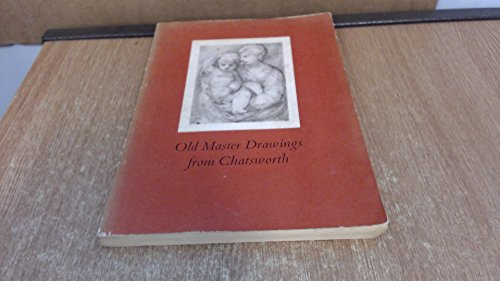 Old Master Drawings from Chatsworth: A Loan Exhibition from the Devonshire Collection, 5th July t...